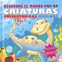Criaturas prehistóricas marinas. Descubre el mundo pop-up