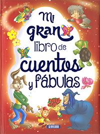 Mi gran libro de cuentos y fábulas
